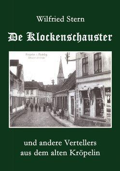 De Klockenschauster und andere Vertellers aus dem alten Kröpelin von Stern,  Wilfried