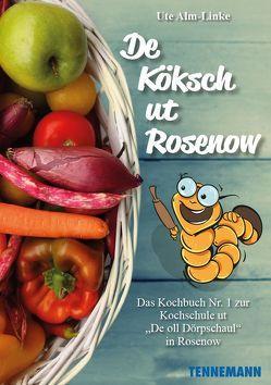 De Köksch ut Rosenow von Alm-Linke,  Ute, TENNEMANN Buchverlag
