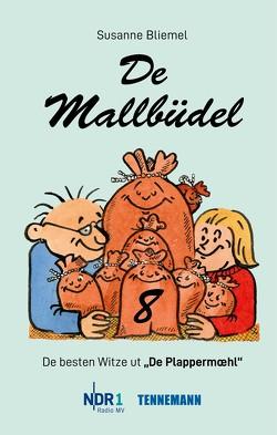 De Mallbüdel 8 von Bliemel,  Susanne, Endlich,  Günter, Schobeß,  Rainer, TENNEMANN media GmbH