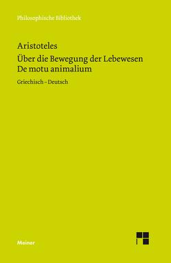 De motu animalium / Über die Bewegung der Lebewesen von Aristoteles, Corcilius,  Klaus, Primavesi,  Oliver