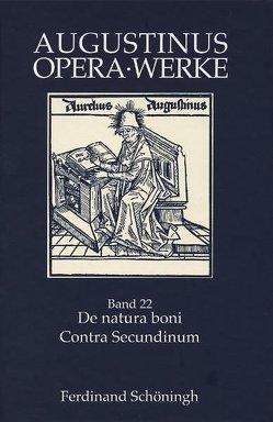 De natura boni /Contra Secundinum Manichaeum von Berges,  Brigitte, Goebel,  Bernd, Hermanni,  Friedrich, Kudella,  Mirjam