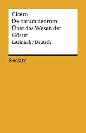 De natura deorum /Über das Wesen der Götter von Blank-Sangmeister,  Ursula, Cicero, Thraede,  Klaus