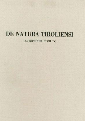 De Natura Tirolensi. Kufsteiner Buch von Janetschek,  Heinz