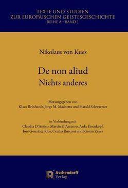 De non aliud. Nichts anderes von Kues,  Nikolaus von, Machetta,  Jorge M., Reinhardt,  Klaus, Schwaetzer,  Harald