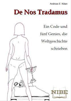 De Nos Tradamus von Kilian,  Dr. rer. nat. Andreas E.