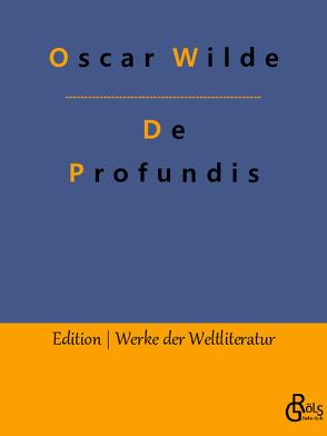 De Profundis von Wilde,  Oscar