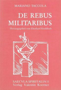De rebus militaribus (De machinis, 1449). von Knobloch,  Eberhard, Taccola,  Mariano