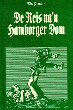 De Reis na'n Hamborger Dom von Bellmann,  Dieter, Foerster,  Christian, Piening,  Theodor