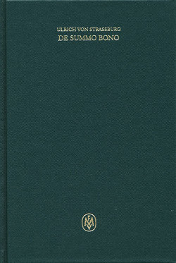 De summo bono. Kritische lateinische Edition / De summo bono. Liber VI, Tractatus 4,1–15 von Colomba,  Coralba, Sturlese,  Loris, Ulrich von Strassburg, Zavattero,  Irene