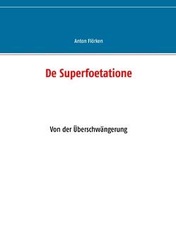 De Superfoetatione von Flörken,  Anton, Flörken,  Norbert