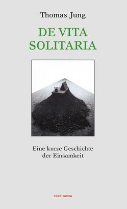 DE VITA SOLITARIA von Jung,  Thomas