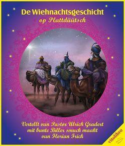 De Wiehnachtsgeschicht von Frick,  Flori, Gradert,  Ulrich