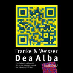 Dea Alba von Franke,  Herbert W., Weisser,  Michael