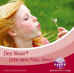 Dea Nova® – Lebe dein Frau-sein! von Bailey,  David A, Mazza,  Ernestina