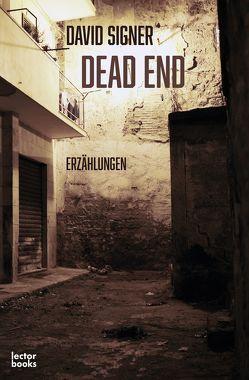 Dead End von Signer,  David