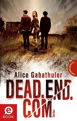 dead.end.com von Gabathuler,  Alice, Thalmann,  Isabel