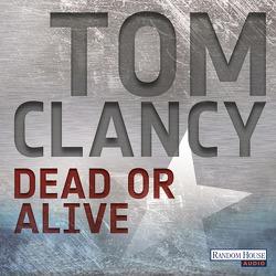 Dead or Alive von Arnold,  Frank, Bayer,  Michael, Clancy,  Tom, Dürr,  Karlheinz, Mallett,  Dagmar