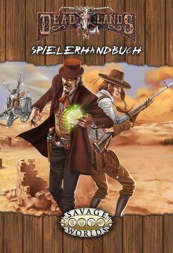 Deadlands Reloaded: Spielerhandbuch von Hensley,  Shane