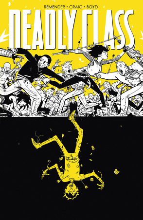 Deadly Class 4: Stirb für mich! von Craig,  Wes, Loughridge,  Lee, Remender,  Rick