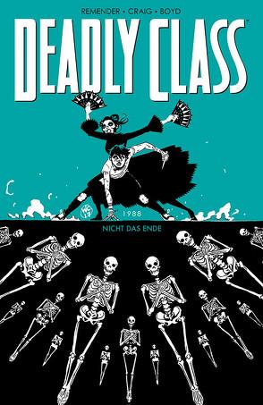 Deadly Class 6: Nicht das Ende von Boyd,  Jordan, Craig,  Wes, Remender,  Rick, Schuster,  Michael