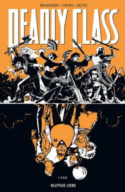 Deadly Class 7. Blutige Liebe von Boyd,  Jordan, Craig,  Wes, Remender,  Rick, Schuster,  Michael
