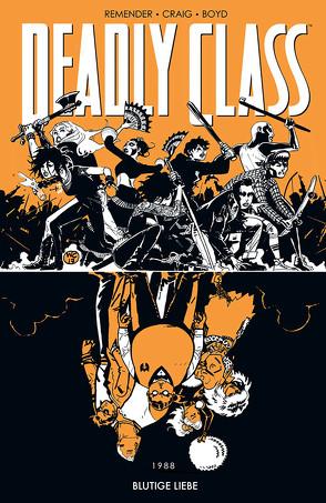 Deadly Class 7: Blutige Liebe von Craig,  Wes, Loughridge,  Lee, Remender,  Rick, Schuster,  Michael