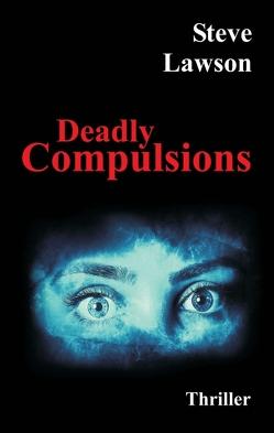 Deadly Compulsions von Lawson,  Steve