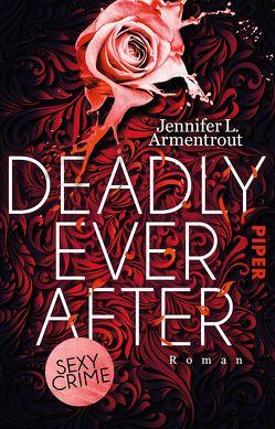 Deadly Ever After von Armentrout,  Jennifer L., Lamatsch,  Vanessa