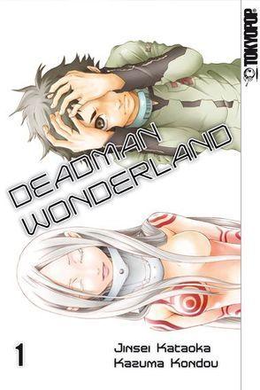 Deadman Wonderland 01 von Kataoka,  Jinsei, Kondou,  Kazuma