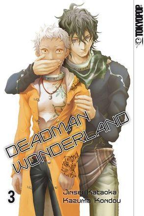 Deadman Wonderland 03 von Kataoka,  Jinsei, Kondou,  Kazuma