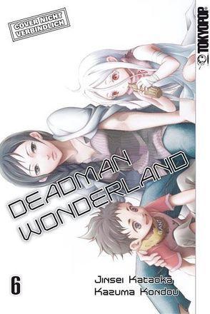 Deadman Wonderland 06 von Kataoka,  Jinsei, Kondou,  Kazuma