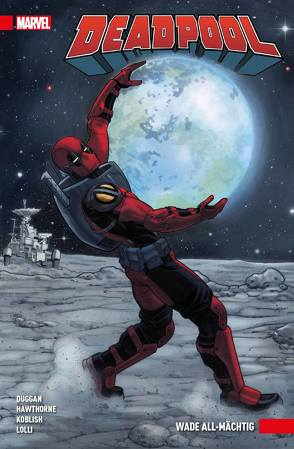 Deadpool von Duggan,  Gerry, Hawthorne,  Mike, Koblish,  Scott, Lolli,  Matteo, Strittmatter,  Michael