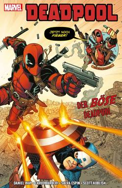 Deadpool: Der böse Deadpool von Barberi,  Carlo, Espin,  Salva, Koblish,  Scott, Strittmatter,  Michael, Way,  Daniel