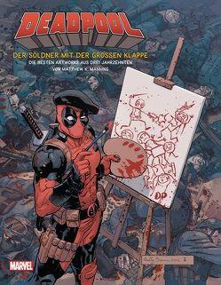 Deadpool – Der Söldner mit der großen Klappe: Die besten Artworks aus drei Jahrzehnten von Manning,  Matthew K., Strittmatter,  Michael