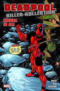 Deadpool Killer-Kollektion von Calafiore,  Jim, Diaz,  Paco, Herdling,  Glenn, Hidalgo,  Carolin, Priest,  Christopher, Velluto,  Sal