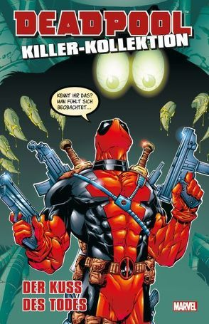 Deadpool Killer-Kollektion von Kelly,  Joe, McDaniel,  Walter Antonio