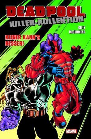 Deadpool Killer-Kollektion von Kelly,  Joe, McGuinness,  Ed