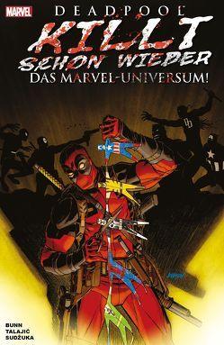 Deadpool killt schon wieder das Marvel-Universum von Bunn,  Cullen, Strittmatter,  Michael, Talajic,  Dalibor