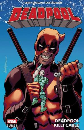 Deadpool – Legacy von Duggan,  Gerry, Koblish,  Scott, Strittmatter,  Michael