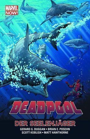 Deadpool – Marvel Now! von Duggan,  Gerry, Hawthorne,  Mike, Koblish,  Scott, Posehn,  Brian