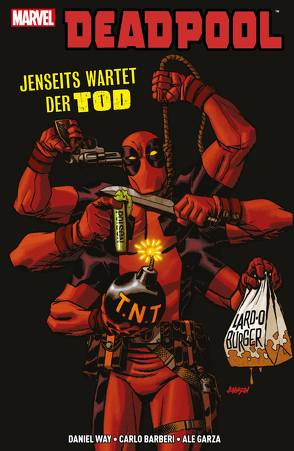 Deadpool: Jenseits wartet der Tod von Barberi,  Carlo, Garza,  Alé, McGrea,  John, Strittmatter,  Michael, Way,  Daniel