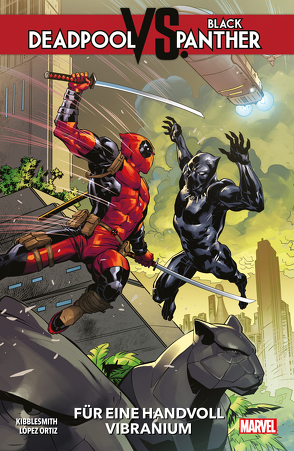 Deadpool vs. Black Panther von Kibblesmith,  Daniel, Lopez Ortiz,  Ricardo