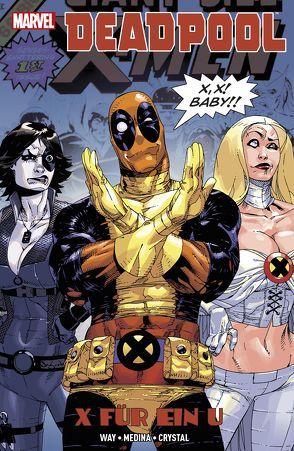 Deadpool: X für ein U von Crystal,  Shawn, Medina,  Paco, Strittmatter,  Michael, Way,  Daniel