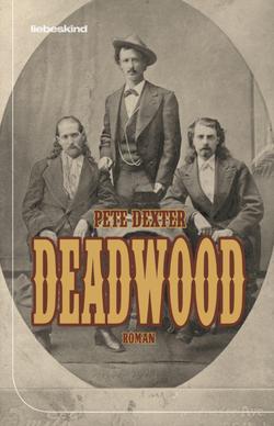 Deadwood von Bielfeldt,  Kathrin, Bürger,  Jürgen, Dexter,  Pete