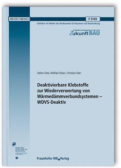 Deaktivierbare Klebstoffe zur Wiederverwertung von Wärmedämmverbundsystemen – WDVS-Deaktiv. von Sims,  Stefan, Stier,  Christian, Urban,  Helfried