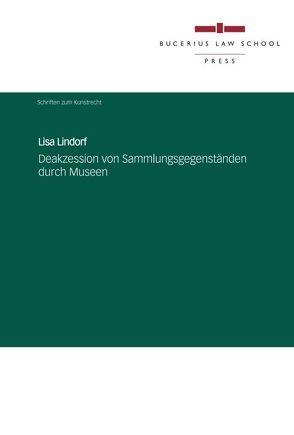 Deakzession von Sammlungsgegenständen durch Museen von Lindorf,  Lisa