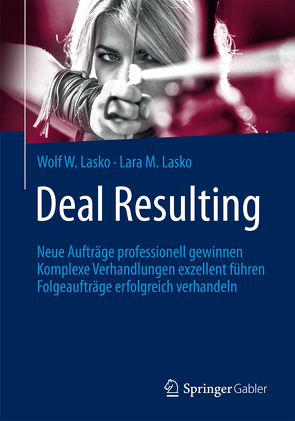 Deal Resulting von Lasko,  Lara M., Lasko,  Wolf W.