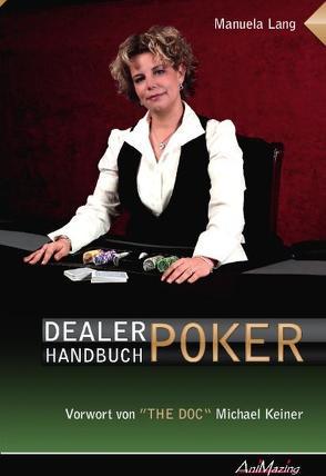 Dealer Handbuch Poker von Keiner,  Michael, Lang,  Manuela