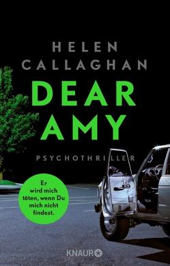 DEAR AMY – Er wird mich töten, wenn Du mich nicht findest von Callaghan,  Helen, Reissig,  Heike