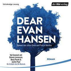 Dear Evan Hansen von Emmich,  Val, Frischer,  Catrin, Greis,  Julian, Houdus,  Pascal, Levenson,  Steven, Pasek,  Benj, Paul,  Justin
